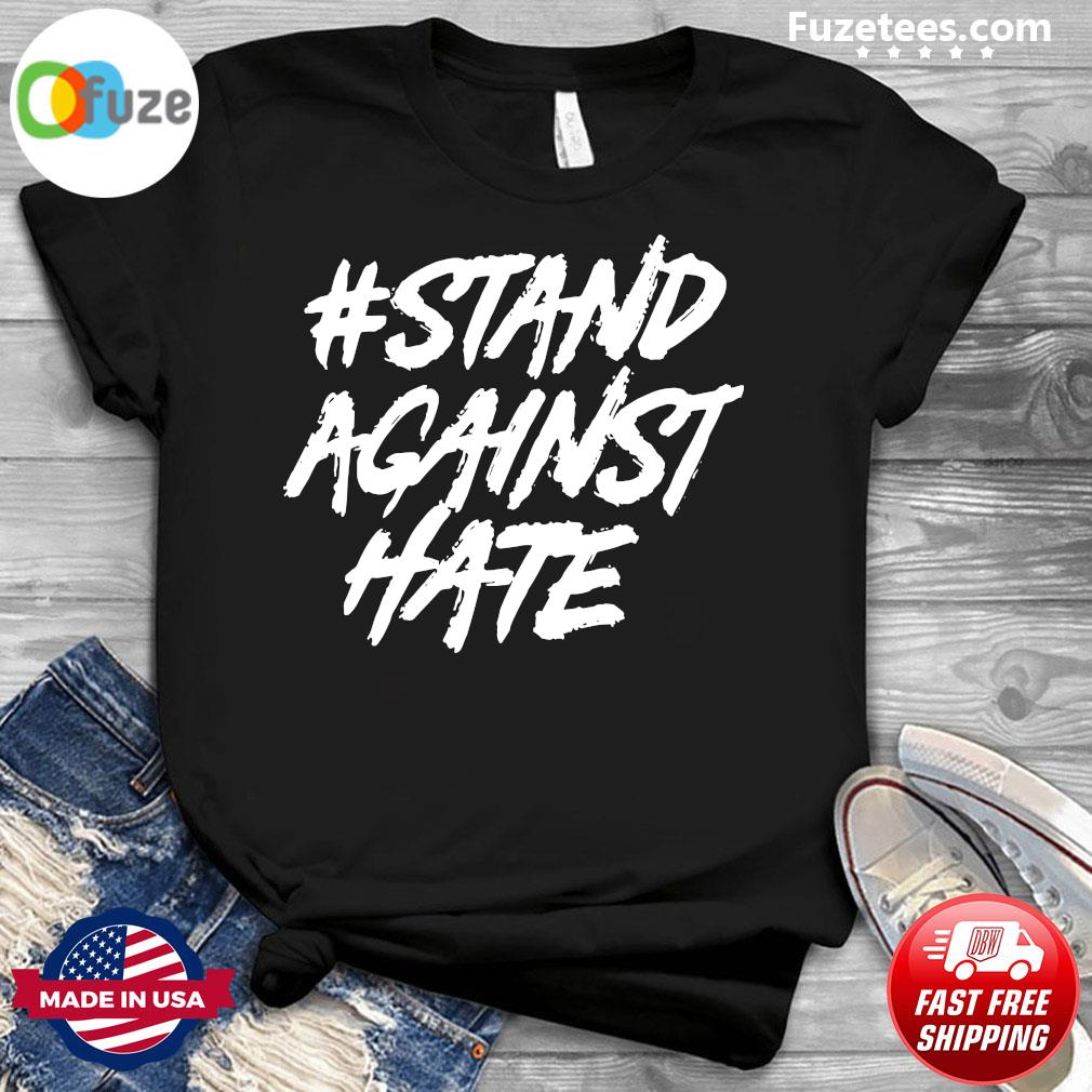 Stand Against Hate Shirt