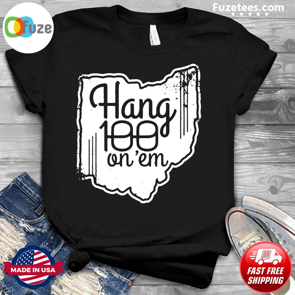 Hang 100 On Em 2020 Shirt Columbus OH – College Football