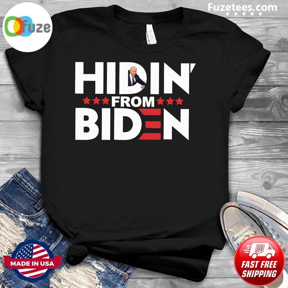 Hiden' from biden shirt