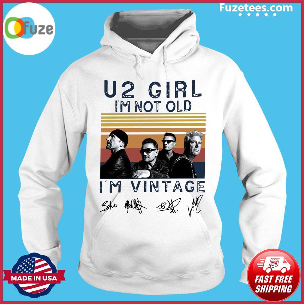U2 Girl I_m Not Old I_m Vintage Signature Shirt Hoodie