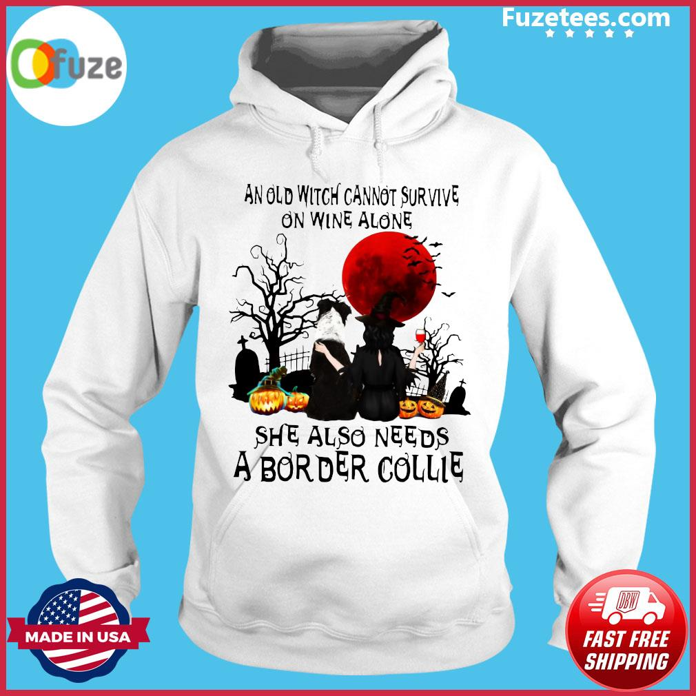 An Old Witch Cannot Survive On Wine Alone She Also Needs A Border Collie Moon Halloween Shirt Hoodie