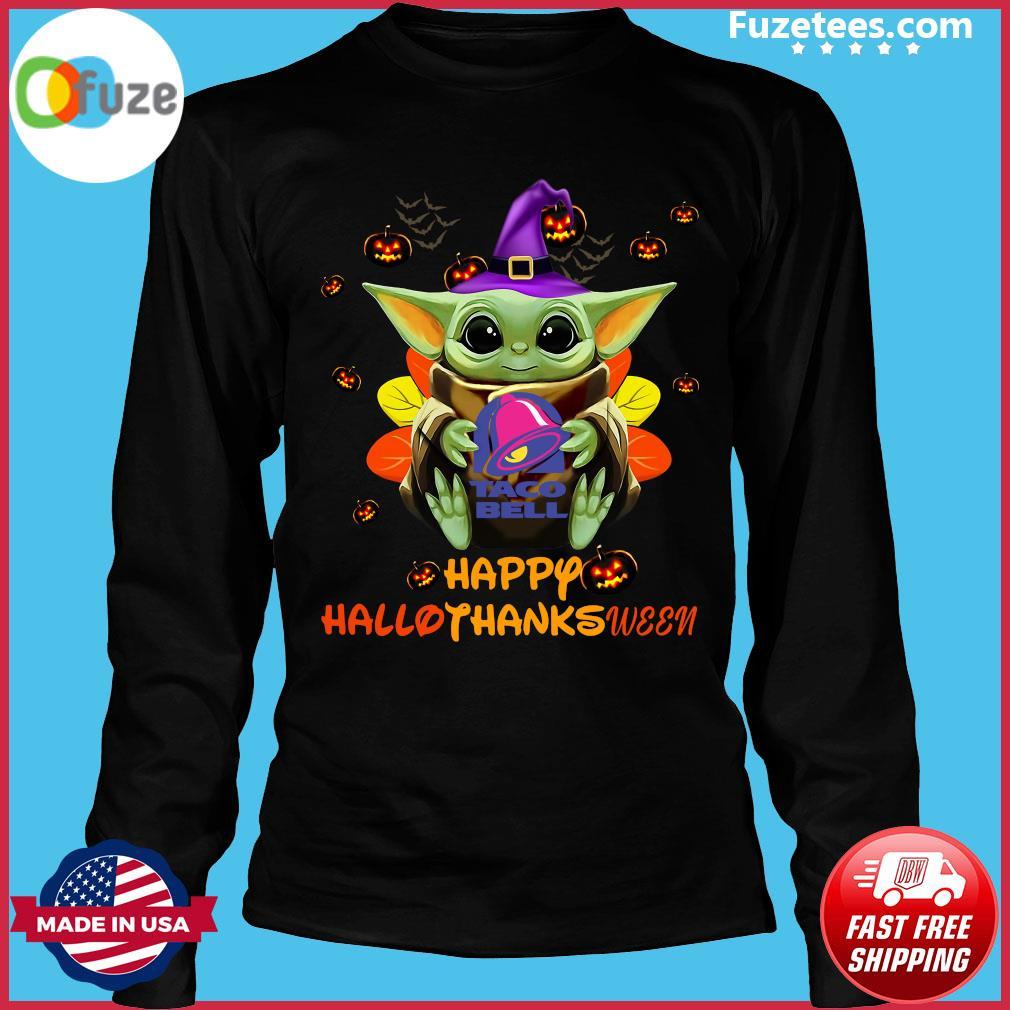 Baby Yoda Witch Hug Taco Bell Happy Hallothanksween Shirt Long Sleeve