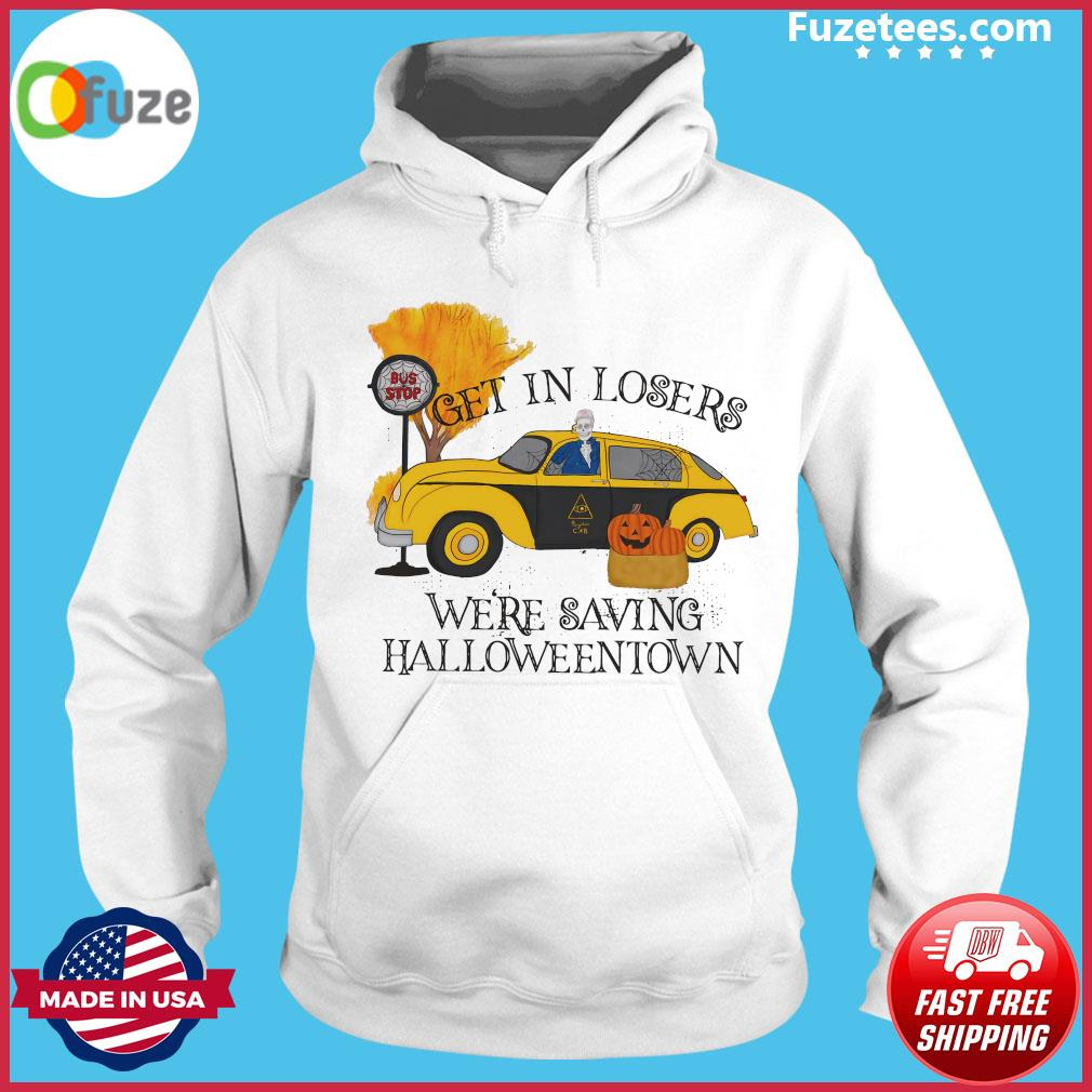 Benny Taxi Driver Get In Losers We're Saving Halloweentown Shirt Hoodie
