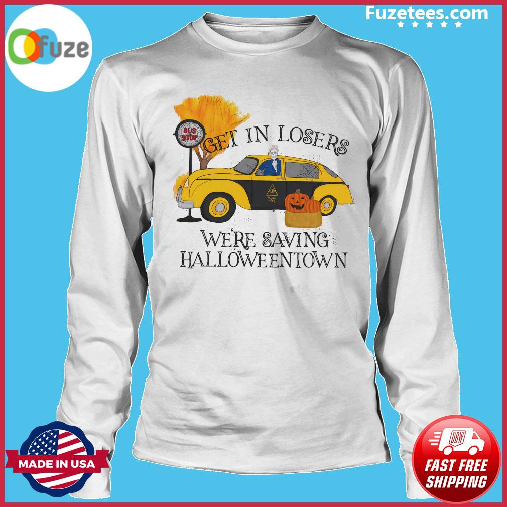 Benny Taxi Driver Get In Losers We're Saving Halloweentown Shirt Long Sleeve