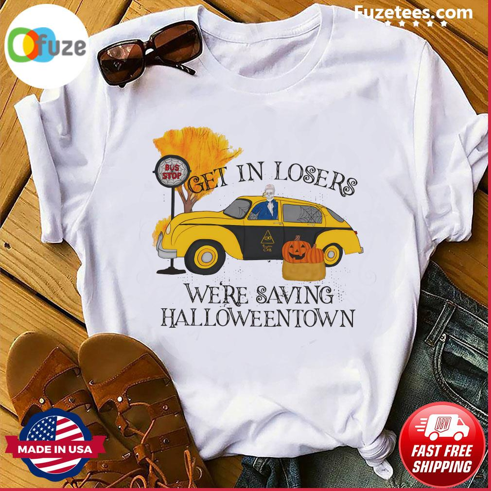 Benny Taxi Driver Get In Losers We're Saving Halloweentown Shirt
