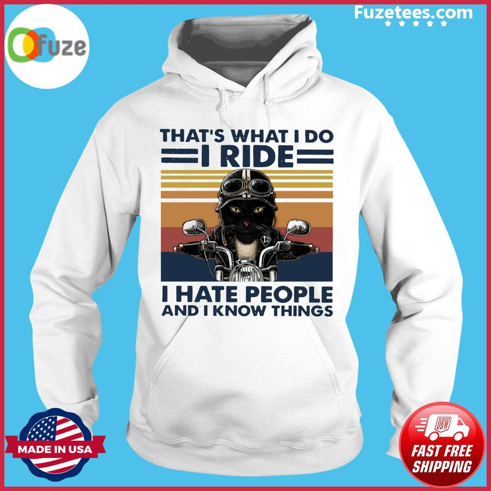 Black Cat Riding Motorcycle That's What I Do I Ride I Hate People And I Know Things Vintage Retro Shirt Hoodie