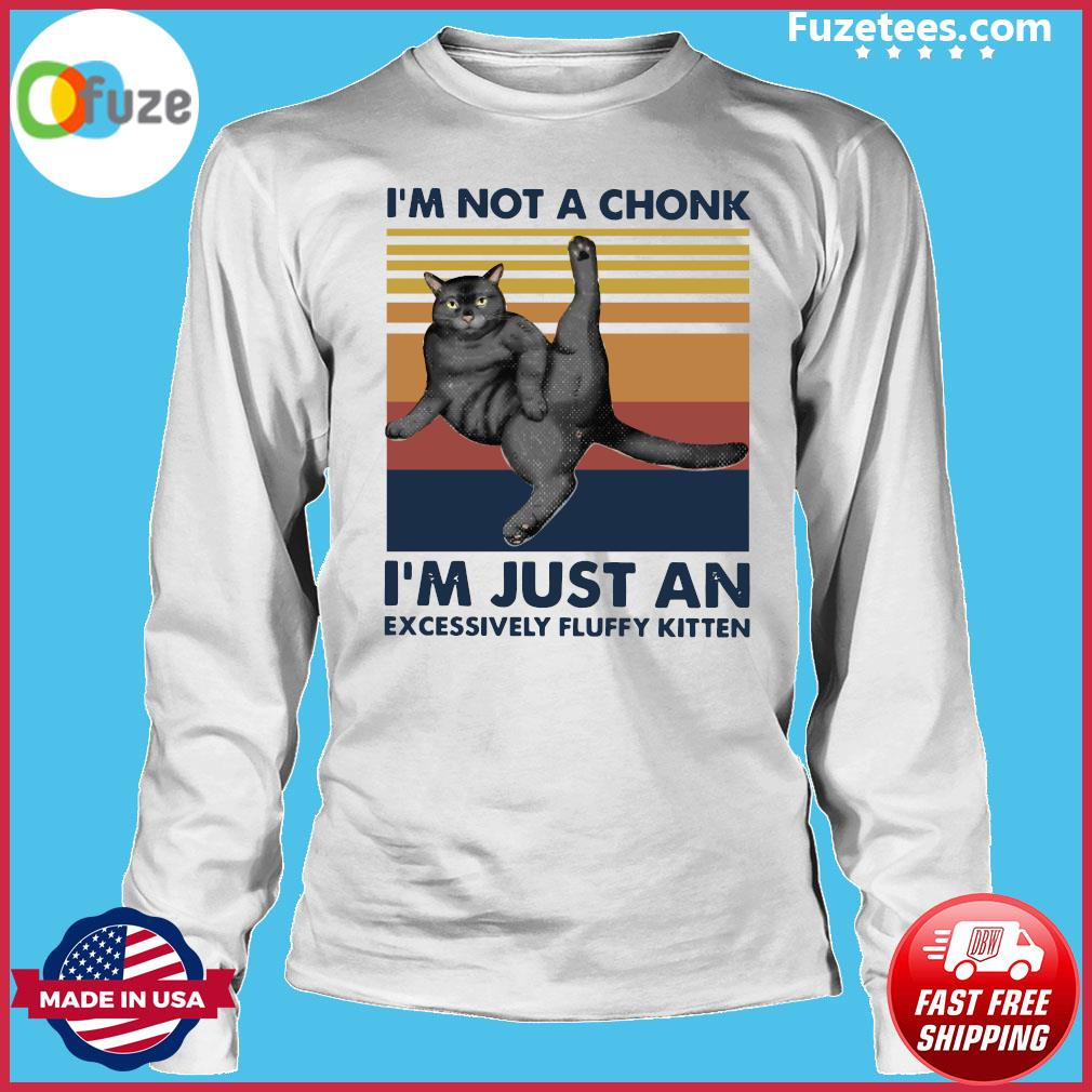 Cat I'm Not A Chonk I'm Just An Excessively Fluffy Kitten Vintage Retro Shirt Long Sleeve
