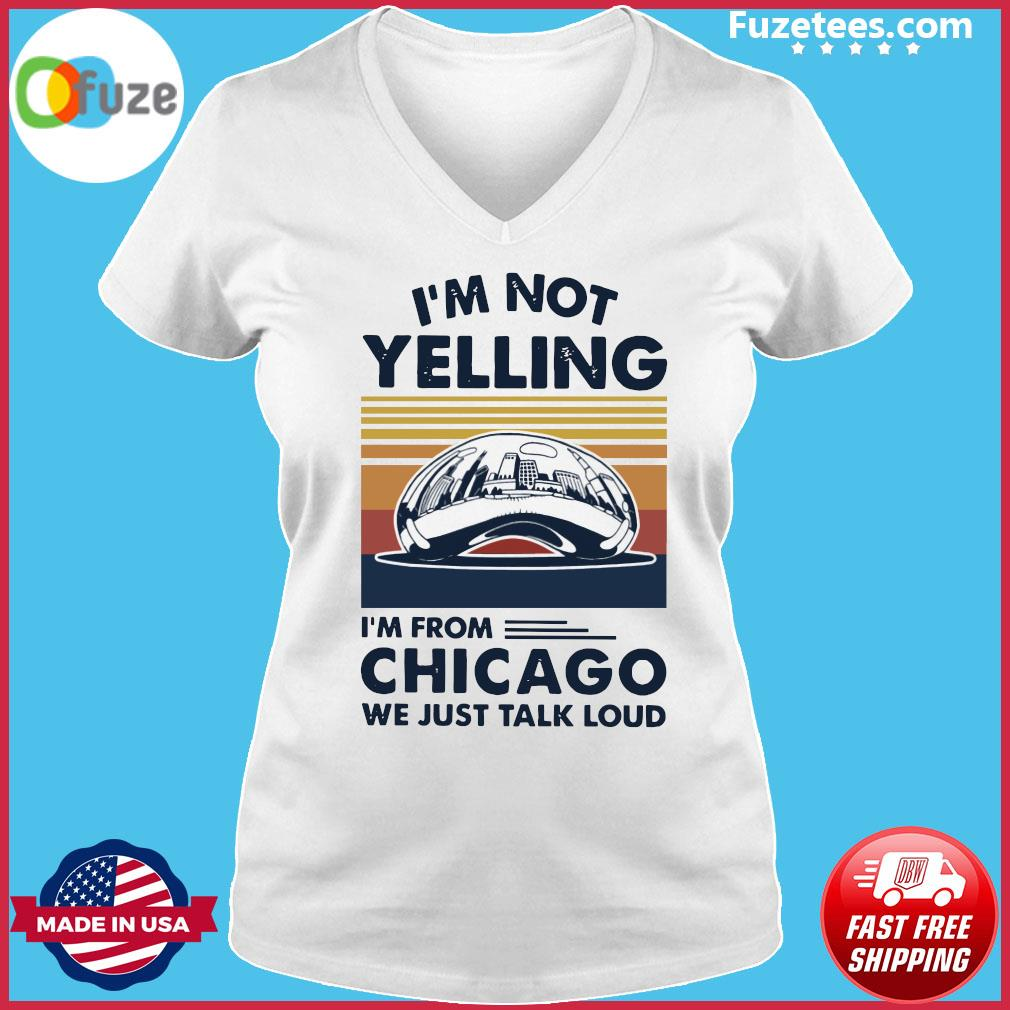 I'm not Yelling I'm from Chicago we just talk loud vintage s Ladies V-neck