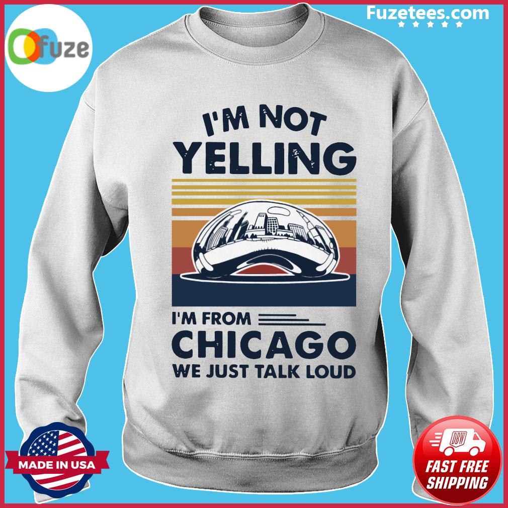 I'm not Yelling I'm from Chicago we just talk loud vintage s Sweater