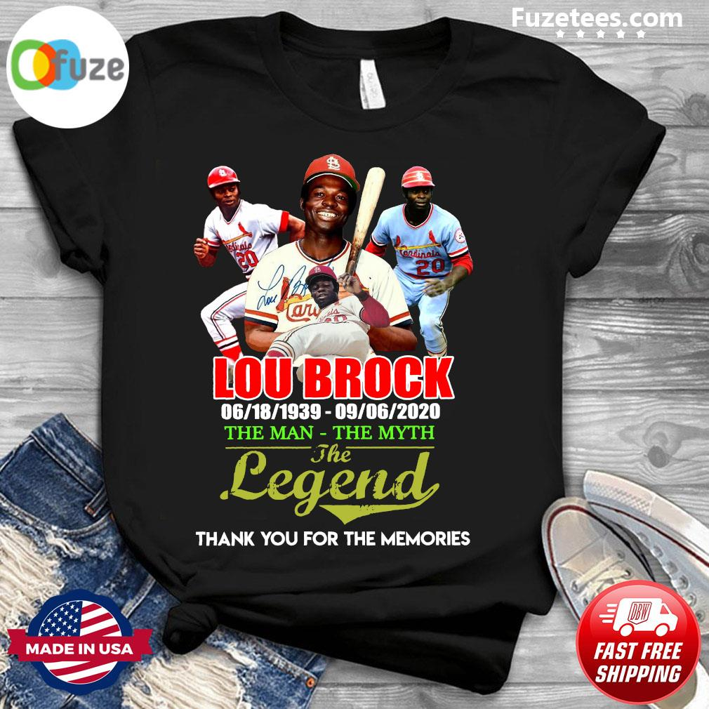 Lou Brock 06 18 1939 - 09 06 2020 The Man The Myth The Legend Thank You For The Memories Signature Shirt