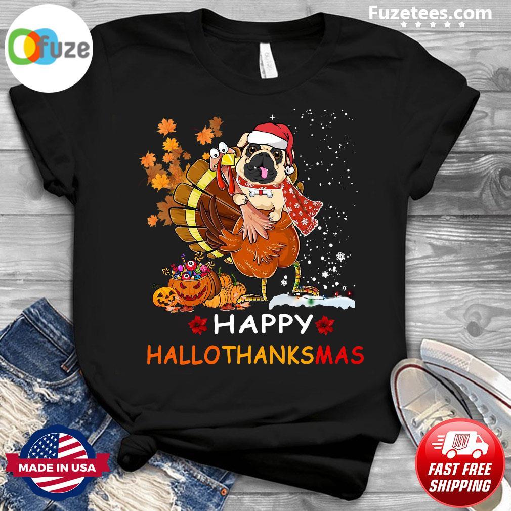 Pug Hug Chicken Happy Hallothanksmas Shirt