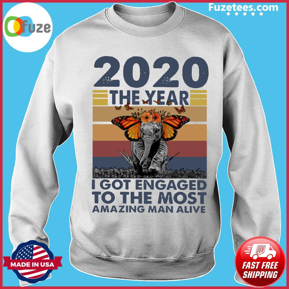 Elephant 2020 The year I Got Engaged To The Most Amazing Classic T-Shirt Sweater