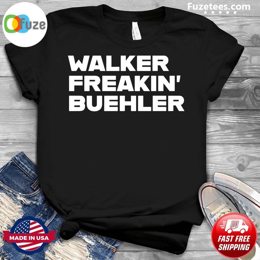 Walker Freaking Buehler Shirt