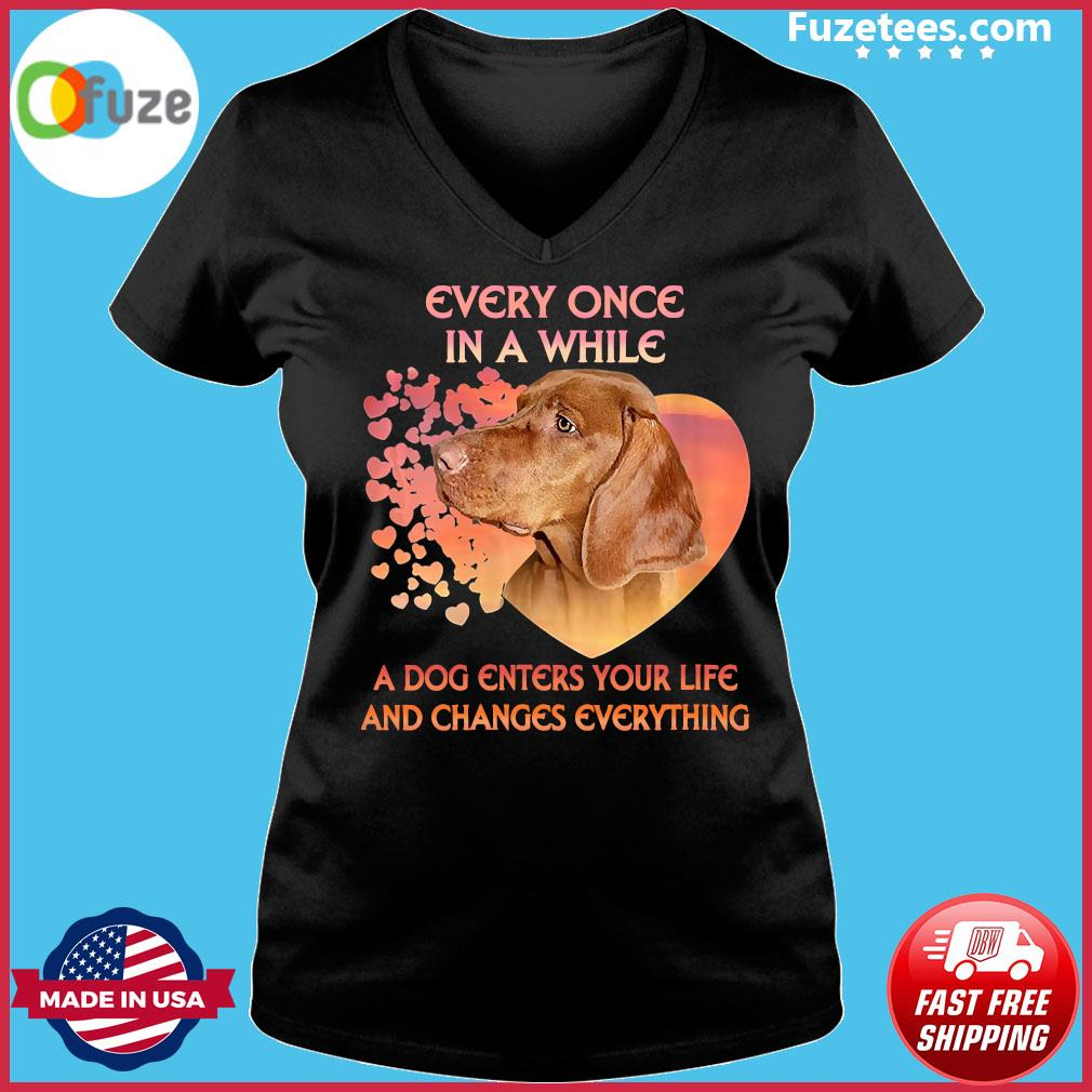 Dachshund Every Once In A While A Dog Enter Your Life And Changes Everything Shirt Ladies V-neck