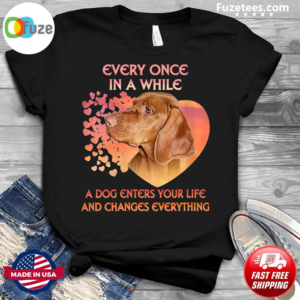 Dachshund Every Once In A While A Dog Enter Your Life And Changes Everything Shirt