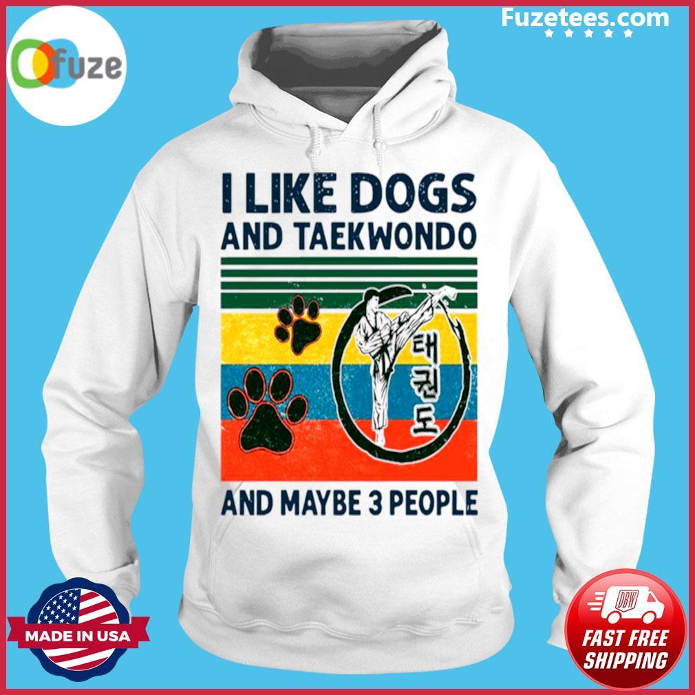 I Like Dogs And Taekwondo And Maybe 3 People Vintage Retro s Hoodie