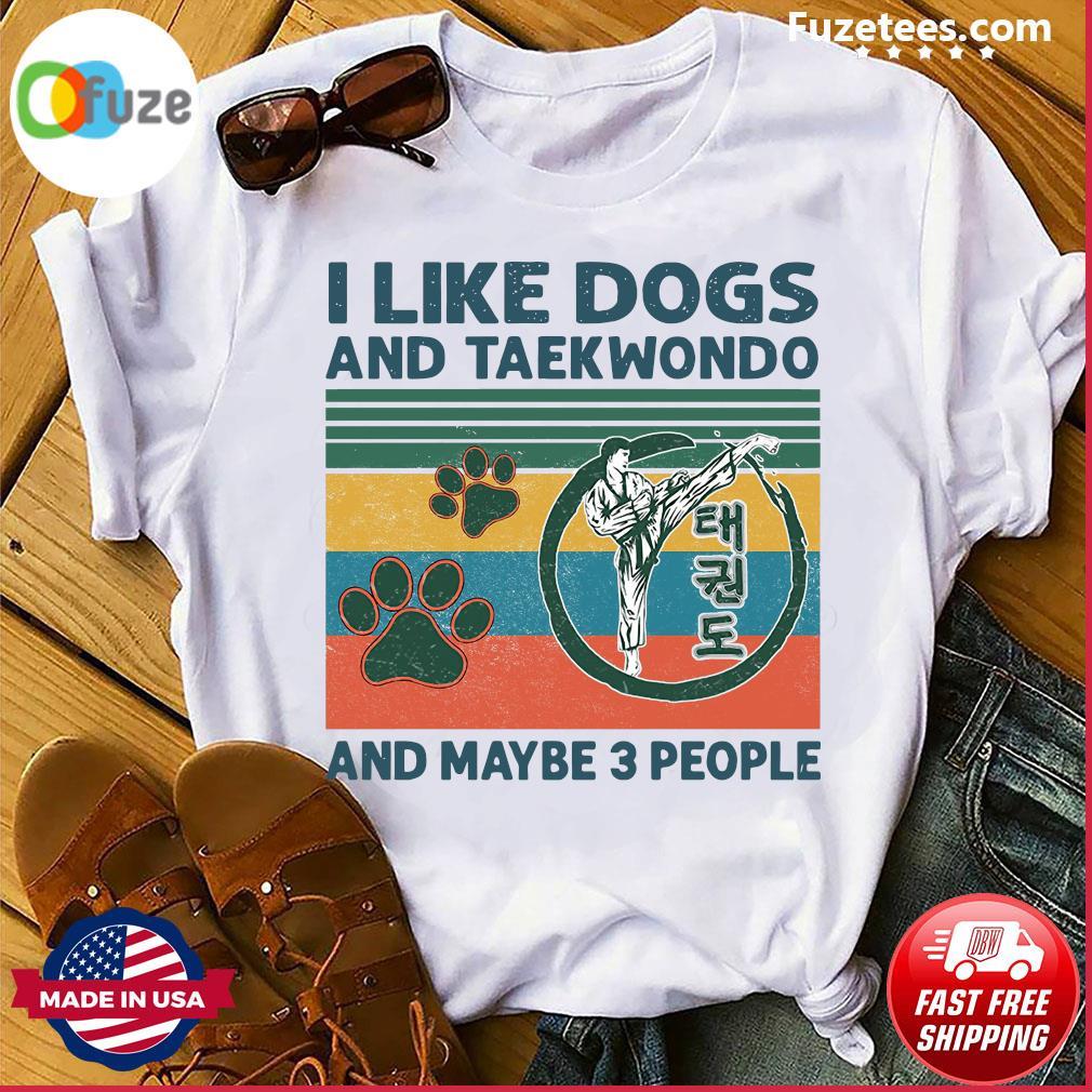 I Like Dogs And Taekwondo And Maybe 3 People Vintage Retro shirt