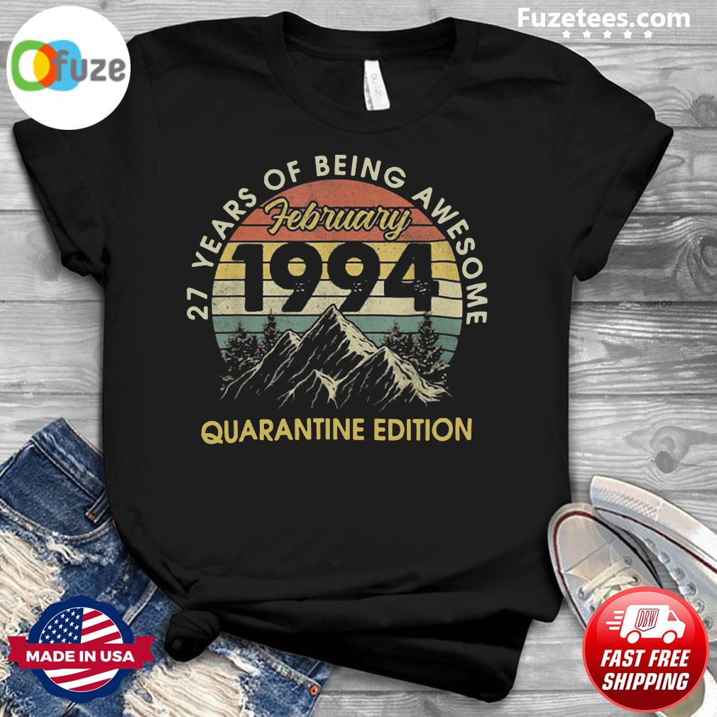 27 Years Of Being Awesome February 1994 Quarantine Edition Vintage Shirt
